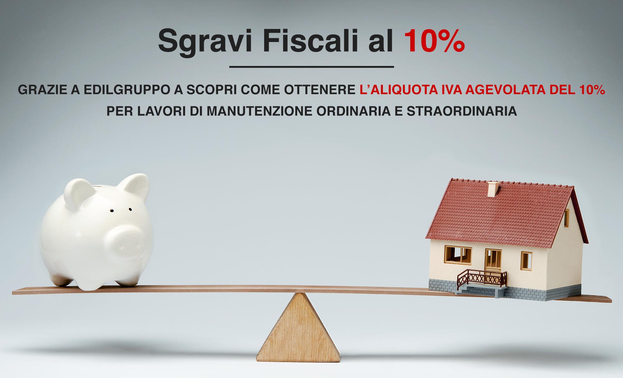 Sgravi Fiscali 10 Percento | EdilGruppo A | Ristrutturazioni Edili Napoli